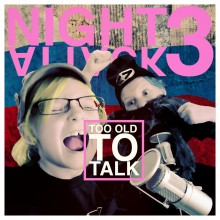 Night Attack 3: Too Old To Talk